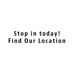 Stop in today! Find Our Location